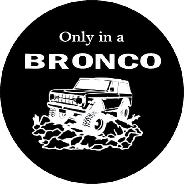 Only in a Bronco Tire Cover